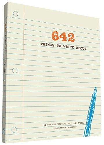 642 Things to Write About by San Francisco Writers' Grotto (2012-04-11)