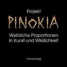 Pinokia - Weibliche Proportionen in Kunst und Wirklichkeit