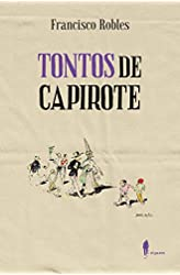 Descargar gratis Tontos de capirote en .epub, .pdf o .mobi