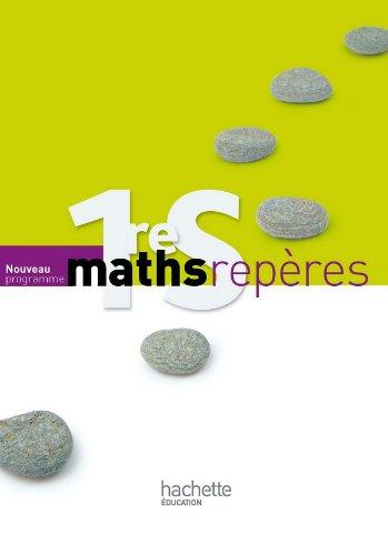 Maths Repères 1reS Nouveau Programme : Livre élève Grand format