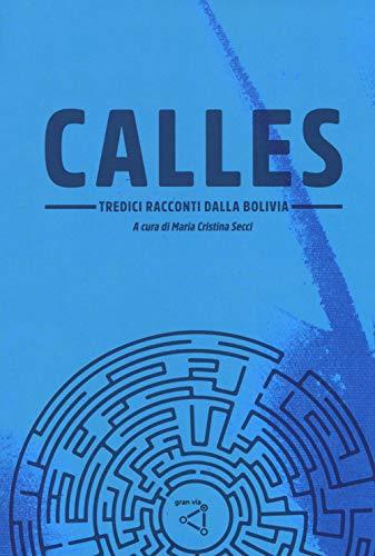 Calles. Tredici racconti dalla Bolivia (Dédalos)
