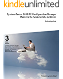 System Center 2012 R2 Configuration Manager: Mastering the Fundamentals, 3rd Edition