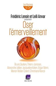 Oser l'émerveillement par Frédéric Lenoir