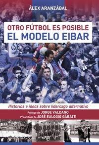 El Modelo Del Eibar (Deportes) por Alex Aranzábal