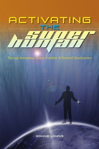 Activating The Superhuman: Through Awareness, Super Nutrition & Personal Development by Landis, Ronnie (2011) Paperback