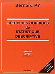 EXERCICES CORRIGES DE STATISTIQUE DESCRIPTIVE. Problèmes, exercices et QCM, 2ème édition
