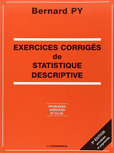 EXERCICES CORRIGES DE STATISTIQUE DESCRIPTIVE. Problmes, exercices et QCM, 2me dition