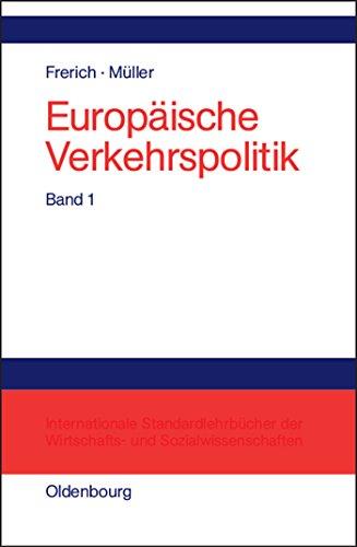 Politisch-ökonomische Rahmenbedingungen, Verkehrsinfrastrukturpolitik (Europäische Verkehrspolitik)