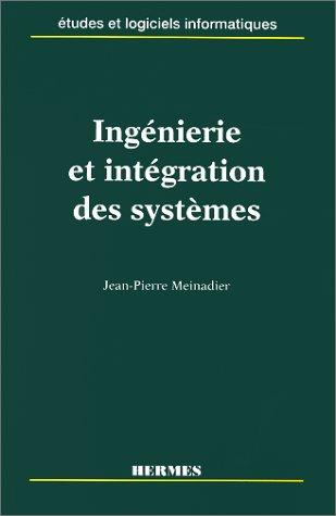 Ingénierie et intégration des systèmes par Jean-Pierre Meinadier