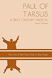 Paul of Tarsus: a First Century Radical (In Brief: books for busy people)