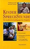 Kindersprechstunde. Ein medizinisch-pädagogischer Ratgeber. Erkrankungen - Bedingungen gesunder Entwicklung - Erziehung als Therapie