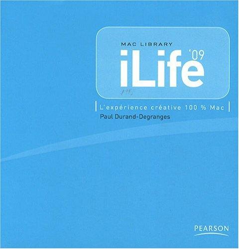 iLife'09: L'expérience créative 100 % Mac par Paul Durand Degranges