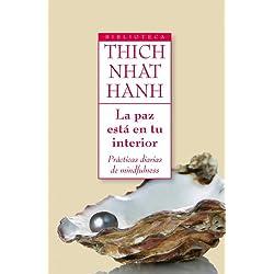 La paz está en tu interior: Prácticas diarias de mindfulness (Biblioteca Thich Nhat Hanh)