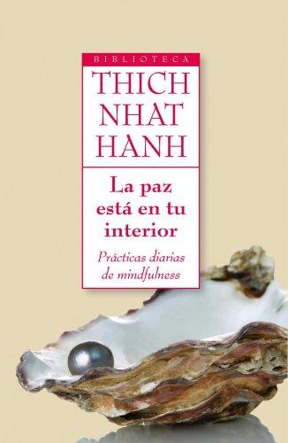 La paz está en tu interior: Prácticas diarias de mindfulness por Thich Nhat Hanh