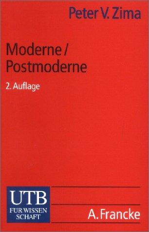 Moderne/Postmoderne: Gesellschaft, Philosophie, Literatur (Uni-Taschenbücher S)