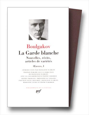 Boulgakov : La Garde blanche - Nouvelles, Récits, Articles de variétés
