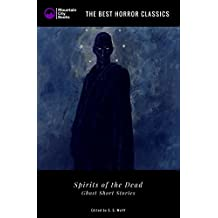 Spirits of the Dead – Ghost Short Stories (Illustrated): The Best Horror Classics