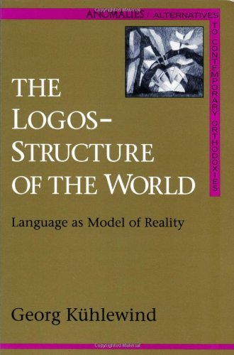 The Logos-Structure of the World: Language As Model of Reality (Anomalies) by Georg K??hlewind (1992-09-01)