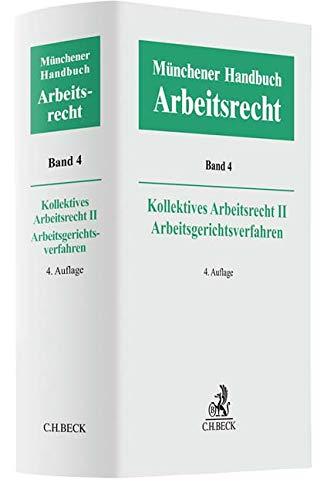 Münchener Handbuch zum Arbeitsrecht  Bd. 4: Kollektives Arbeitsrecht II, Arbeitsgerichtliches Verfahren