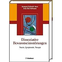 Dissoziative Bewusstseinsstörungen: Theorie, Symptomatik, Therapie