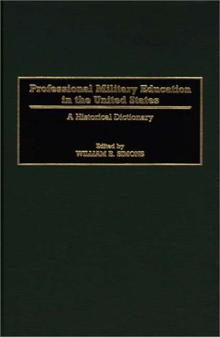 Professional Military Education in the United States: A Historical Dictionary