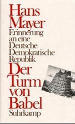 Der Turm von Babel - Erinnerung an eine Deutsche Demokratische Republik de Hans Mayer