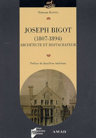 Joseph Bigot (1807-1894), architecte et restaurateur