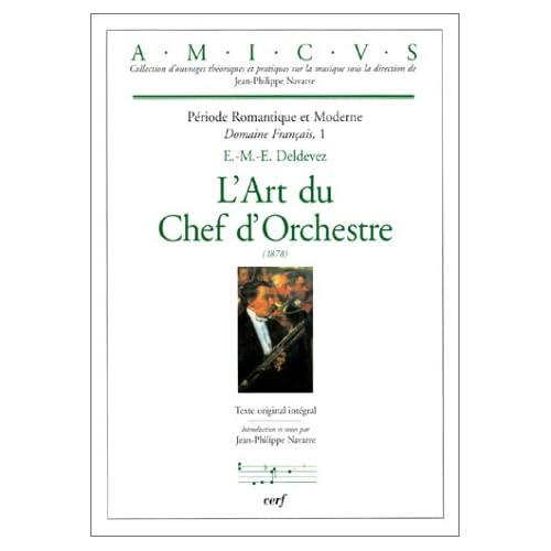 PERIODE ROMANTIQUE ET MODERNE DOMAINE FRANCAIS. Tome 1, l'art du chef d'orchestre 1878