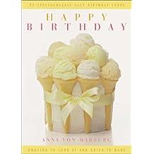 Happy Birthday: 22 Spectacularly Easy Children's Cakes