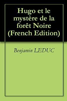 Hugo et le mystère de la forêt Noire par [LEDUC, Benjamin]