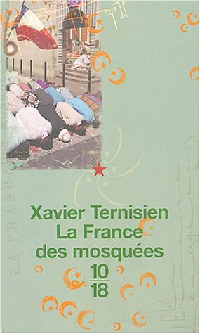 La France des mosquées par Xavier Ternisien