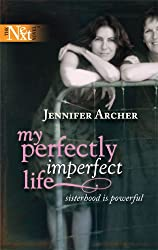 My Perfectly Imperfect Life (Harlequin Next)