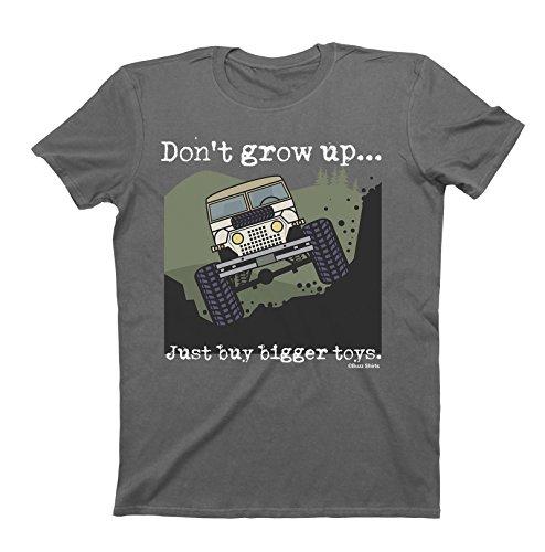 Hombres Y Damas Don`t Grow Up.Just Buy Bigger