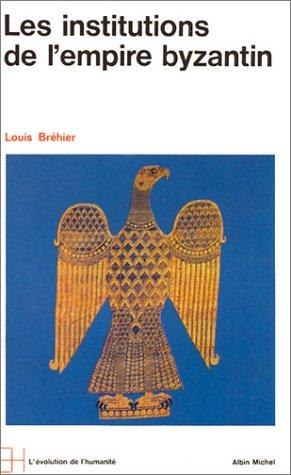 Le Monde byzantin, tome 2 : Les Institutions de l'Empire byzantin