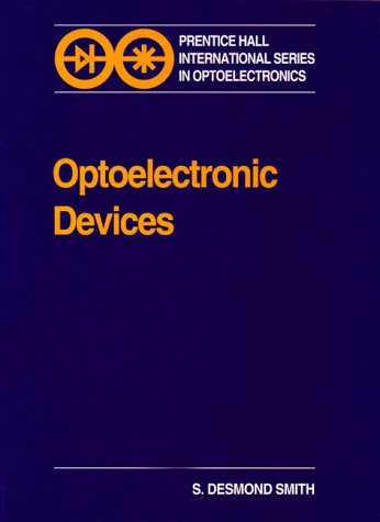 Optoelectronic Devices (Prentice Hall International Series in Optoelectronics)