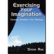 Exercising Your Imagination: Turning Dreams into Reality!