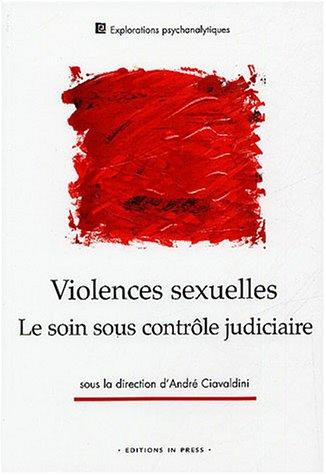 Violences sexuelles : Le Soin sous contrôle judiciaire par Collectif