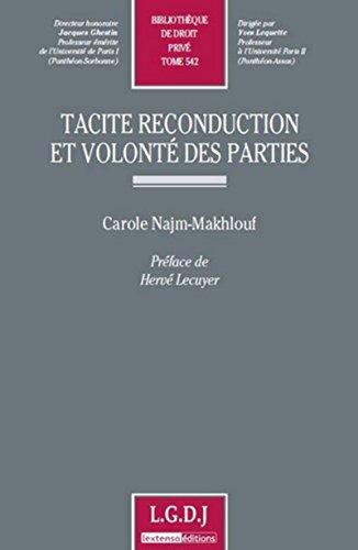Tacite reconduction et volonté des parties. Tome 542