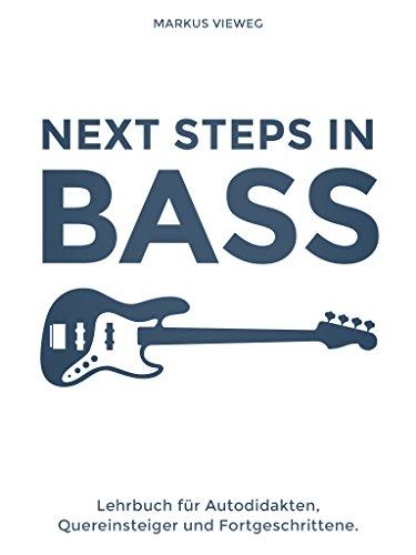 Next Steps In Bass: E-Bass lernen für Fortgeschrittene -  Die Bass Schule für Technik, Noten, Tabulatur, Slapping & Tapping