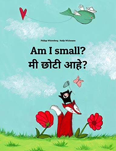 Am I small? मी छोटी आहे?: Children's Picture Book English-Marathi  (Bilingual Edition) (World Children's Book 7)