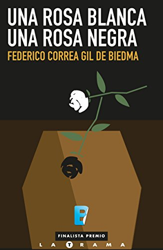 Una rosa blanca, una rosa negra (Finalista I Premio La Trama)