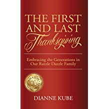 The First  and  Last Thanksgiving: Embracing the Generations in Our Razzle Dazzle Family (English Edition)