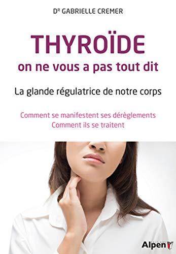 Thyroïde, on ne vous a pas tout dit