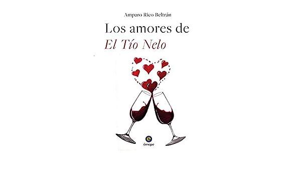 Los amores de El Tío Nelo (Spanish Edition) eBook: Amparo Rico