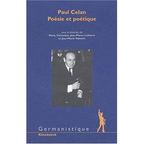 Paul Celan. Poésie et poétique