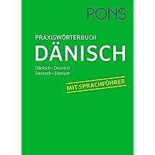 PONS Praxiswörterbuch Dänisch: Dänisch-Deutsch / Deutsch-Dänisch. Mit Sprachführer.