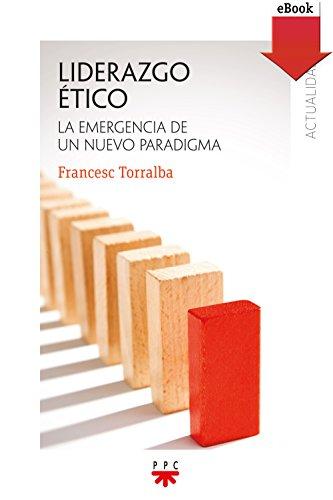 Liderazgo ético (eBook-ePub) (Actualidad nº 162) por Francesc Torralba Roselló