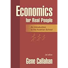 Economics for Real People: An Introduction to the Austrian School (English Edition)