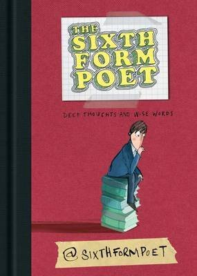 [The Sixth Form Poet: Deep Thoughts and Wise Words] (By: Tom McLaughlin) [published: November, 2012]