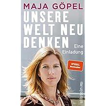 Unsere Welt neu denken: Eine Einladung (German Edition)